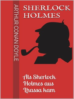 cover image of Sherlock Holmes--Als Sherlock Holmes aus Lhassa kam