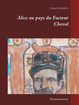 cover image of Alice au pays du Facteur Cheval