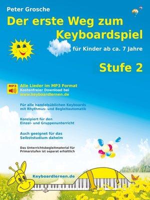 cover image of Der erste Weg zum Keyboardspiel (Stufe 2)