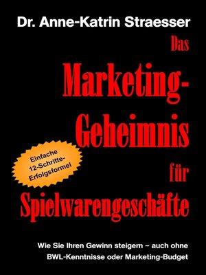 cover image of Das Marketing-Geheimnis für Spielwarengeschäfte