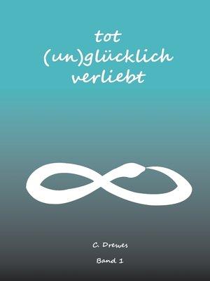 cover image of Tot (un)glücklich verliebt