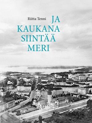 cover image of Ja kaukana siintää meri