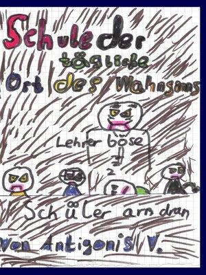 cover image of Schule der tägliche Ort des Wahnsinns