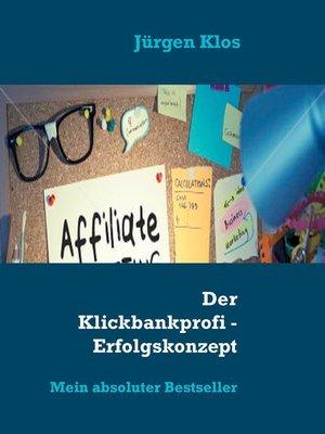 cover image of Der Klickbankprofi--Erfolgskonzept Affiliate