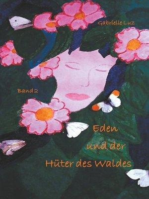 cover image of Eden und der Hüter des Waldes--Band 2