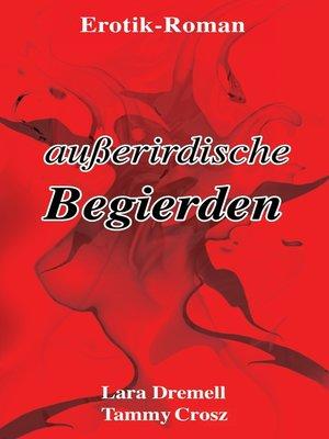 cover image of Außerirdische Begierden
