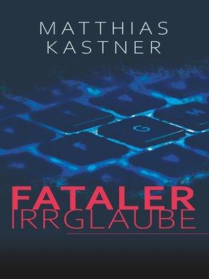 cover image of Fataler Irrglaube