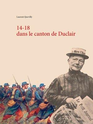 cover image of 14-18 dans le canton de Duclair