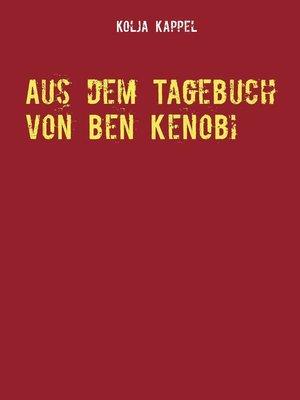 cover image of Aus dem Tagebuch von Ben Kenobi