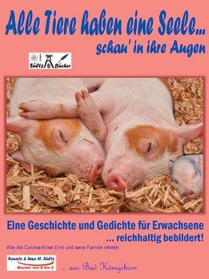 cover image of Alle Tiere haben eine Seele... schau' in ihre Augen!