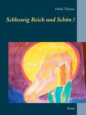 cover image of Schleswig Reich und Schön!