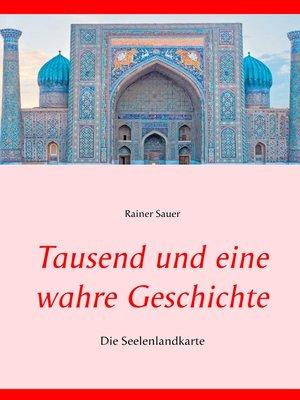 cover image of Tausend und eine wahre Geschichte