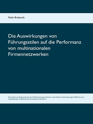 cover image of Die Auswirkungen von Führungsstilen auf die Performanz von multinationalen Firmennetzwerken