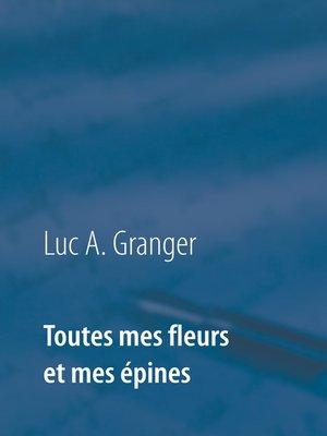 cover image of Toutes mes fleurs et mes épines