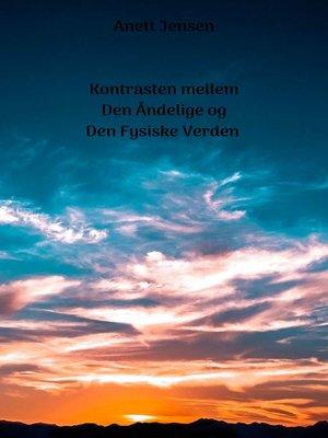 cover image of Kontrasten mellem Den Åndelige og Den Fysiske Verden