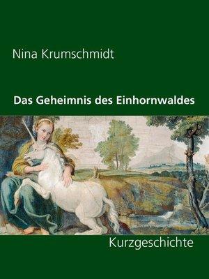 cover image of Das Geheimnis des Einhornwaldes