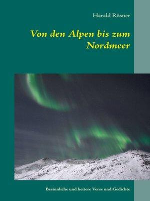 cover image of Von den Alpen bis zum Nordmeer