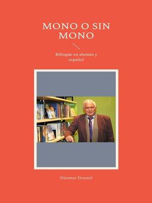 cover image of Mono o sin mono