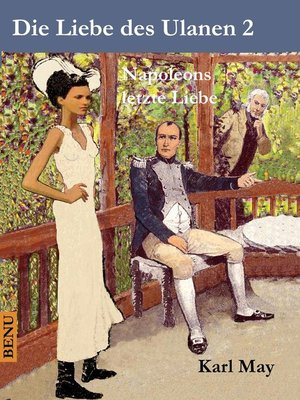 cover image of Die Liebe des Ulanen 2  Napoleons letzte Liebe