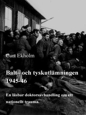 cover image of Balt- och tyskutlämningen 1945-46
