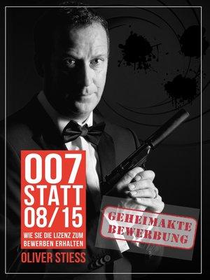 cover image of 007 statt 08/15 Geheimakte Bewerbung