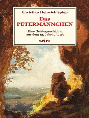 cover image of Das Petermännchen--Eine Geistergeschichte aus dem 13. Jahrhundert