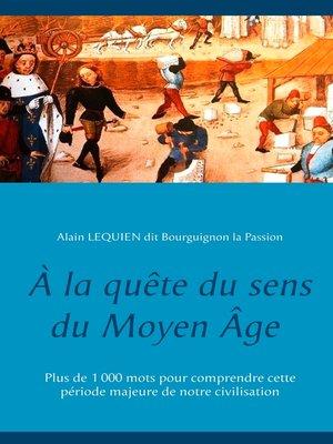 cover image of À la quête du sens du Moyen Âge