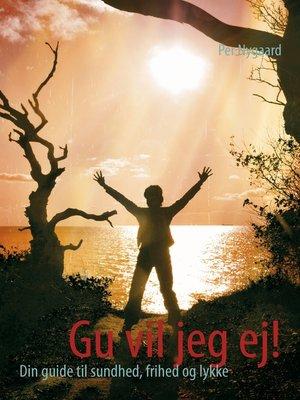 cover image of Gu vil jeg ej!