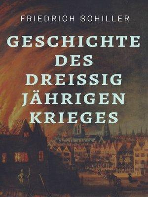 cover image of Friedrich Schiller--Geschichte des Dreißigjährigen Krieges