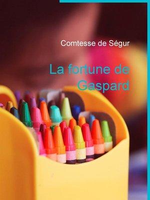 cover image of La fortune de Gaspard