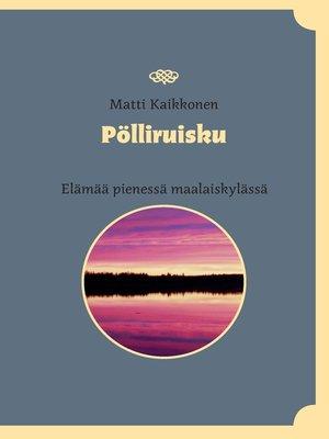 cover image of Pölliruisku