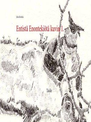 cover image of Entistä Enontekiötä kuvin 1.