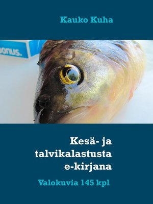 cover image of Kesä- ja talvikalastusta