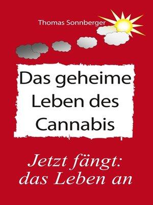 cover image of Das geheime Leben des Cannabis