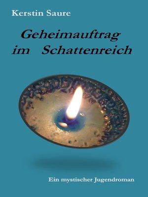 cover image of Geheimauftrag im Schattenreich