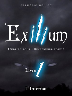 cover image of Exilium--Livre 1 --L'Internat