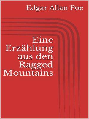 cover image of Eine Erzählung aus den Ragged Mountains