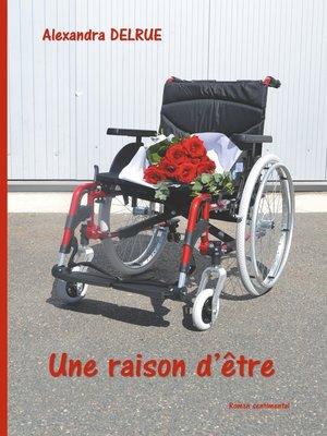 cover image of Une raison d'être