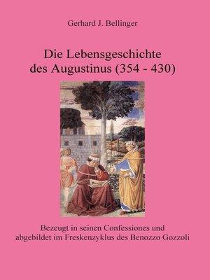 cover image of Die Lebensgeschichte des Augustinus (354--430)