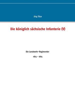 cover image of Die königlich sächsische Infanterie (V)