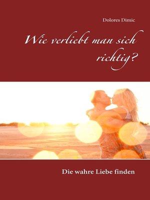 cover image of Wie verliebt man sich richtig?