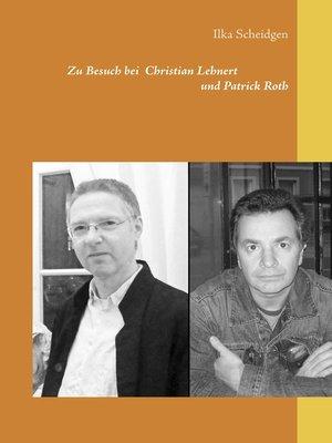 cover image of Zu Besuch bei Christian Lehnert und Patrick Roth