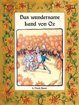 cover image of Das wundersame Land von Oz--Die Oz-Bücher Band 2