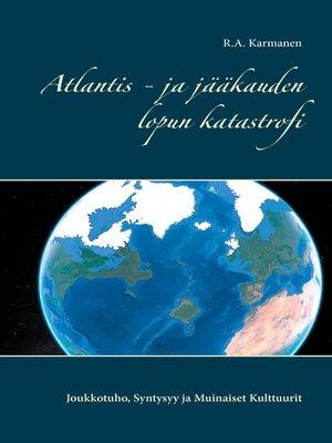 cover image of Atlantis--ja jääkauden lopun katastrofi
