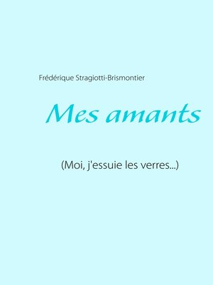 cover image of Mes amants