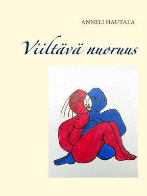 cover image of Viiltävä nuoruus