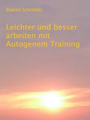cover image of Leichter und besser arbeiten mit Autogenem Training