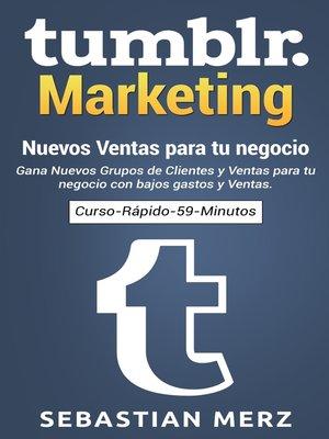 cover image of Tumblr-Marketing--Nuevos Ventas para tu negocio