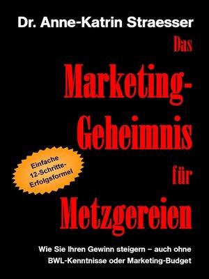 cover image of Das Marketing-Geheimnis für Metzgereien
