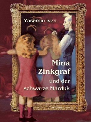 cover image of Mina Zinkgraf und der schwarze Marduk